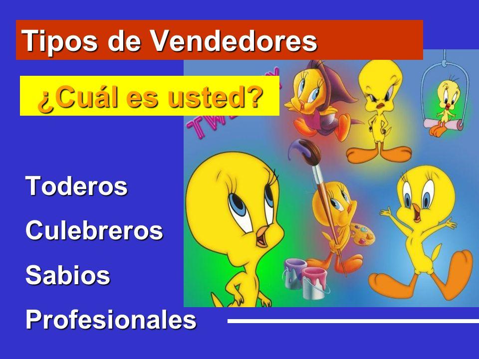 Tipos de Vendedores ToderosCulebrerosSabiosProfesionales ¿Cuál es usted?