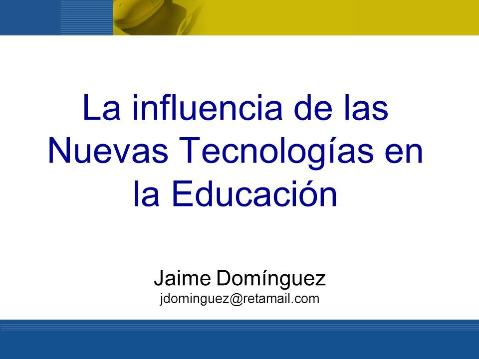 No perder de vista el contexto Nuevas Tecnologías Padres + Colegio Proyecto Educativo FormaciónGestiónComunicación