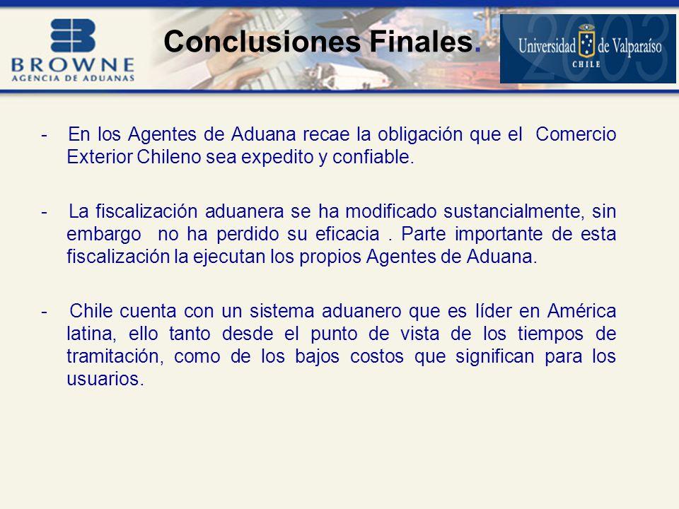 - En los Agentes de Aduana recae la obligación que el Comercio Exterior Chileno sea expedito y confiable.