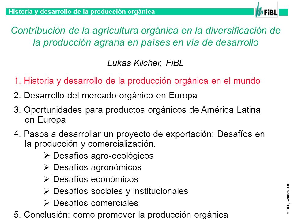 Historia y desarrollo de la producción orgánica © FiBL, Octubre 2001 Contribución de la agricultura orgánica en la diversificación de la producción ag