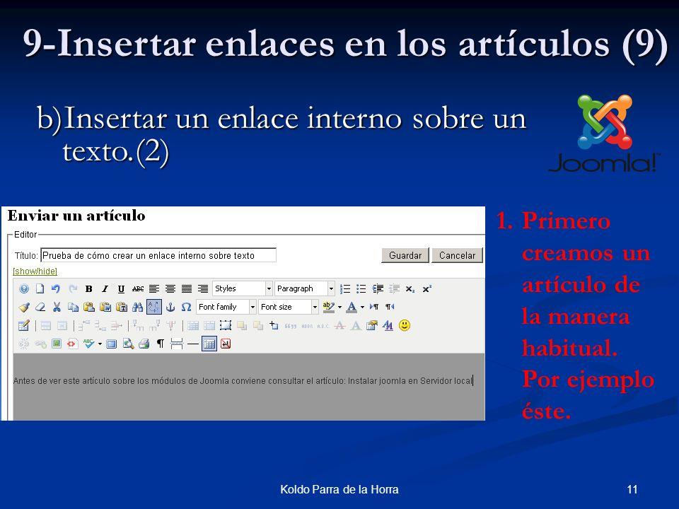 11Koldo Parra de la Horra 9-Insertar enlaces en los artículos (9) b)Insertar un enlace interno sobre un texto.(2) 1.Primero creamos un artículo de la manera habitual.