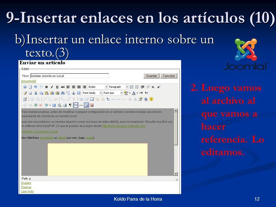 12Koldo Parra de la Horra 9-Insertar enlaces en los artículos (10) b)Insertar un enlace interno sobre un texto.(3) 2.Luego vamos al archivo al que vamos a hacer referencia.