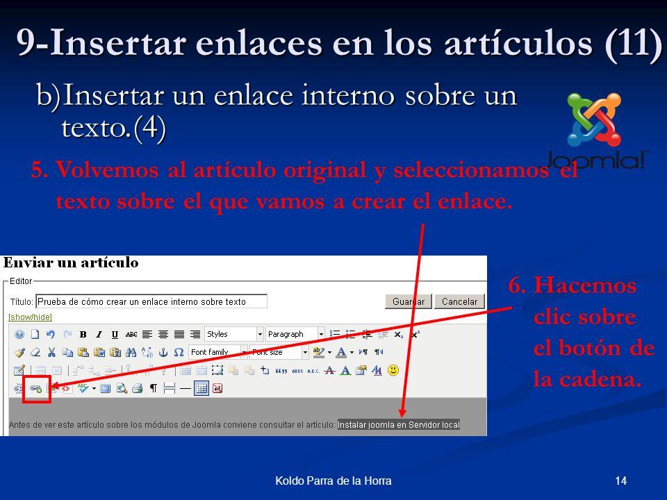 14Koldo Parra de la Horra 9-Insertar enlaces en los artículos (11) b)Insertar un enlace interno sobre un texto.(4) 6.Hacemos clic sobre el botón de la cadena.