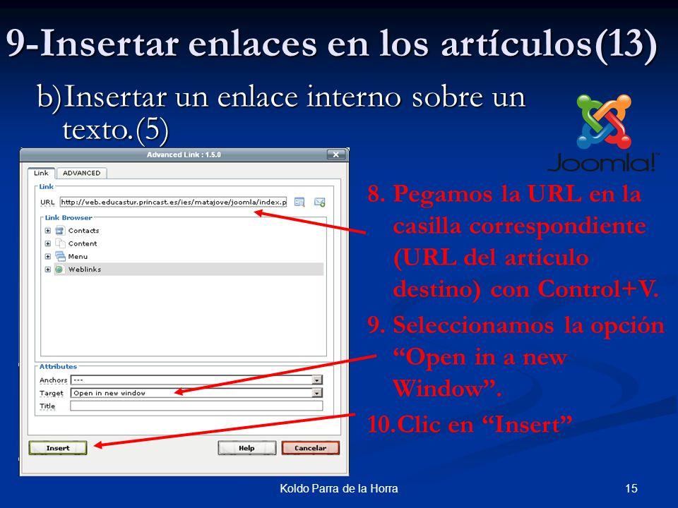 15Koldo Parra de la Horra 9-Insertar enlaces en los artículos(13) b)Insertar un enlace interno sobre un texto.(5) 8.Pegamos la URL en la casilla correspondiente (URL del artículo destino) con Control+V.