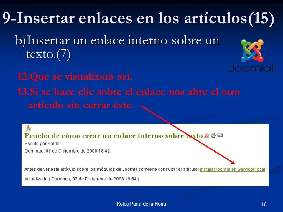 17Koldo Parra de la Horra 9-Insertar enlaces en los artículos(15) b)Insertar un enlace interno sobre un texto.(7) 12.Que se visualizará así.