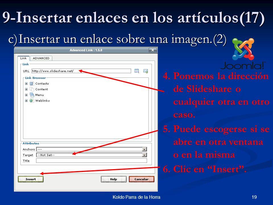 19Koldo Parra de la Horra 9-Insertar enlaces en los artículos(17) c)Insertar un enlace sobre una imagen.(2) 4.Ponemos la dirección de Slideshare o cualquier otra en otro caso.