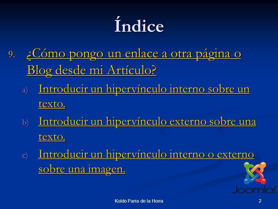 3Koldo Parra de la Horra 9-Insertar enlaces en los artículos (1) a)Insertar un enlace sobre un texto.(1) Podemos insertar un enlace sobre un texto o sobre una imagen del Artículo.