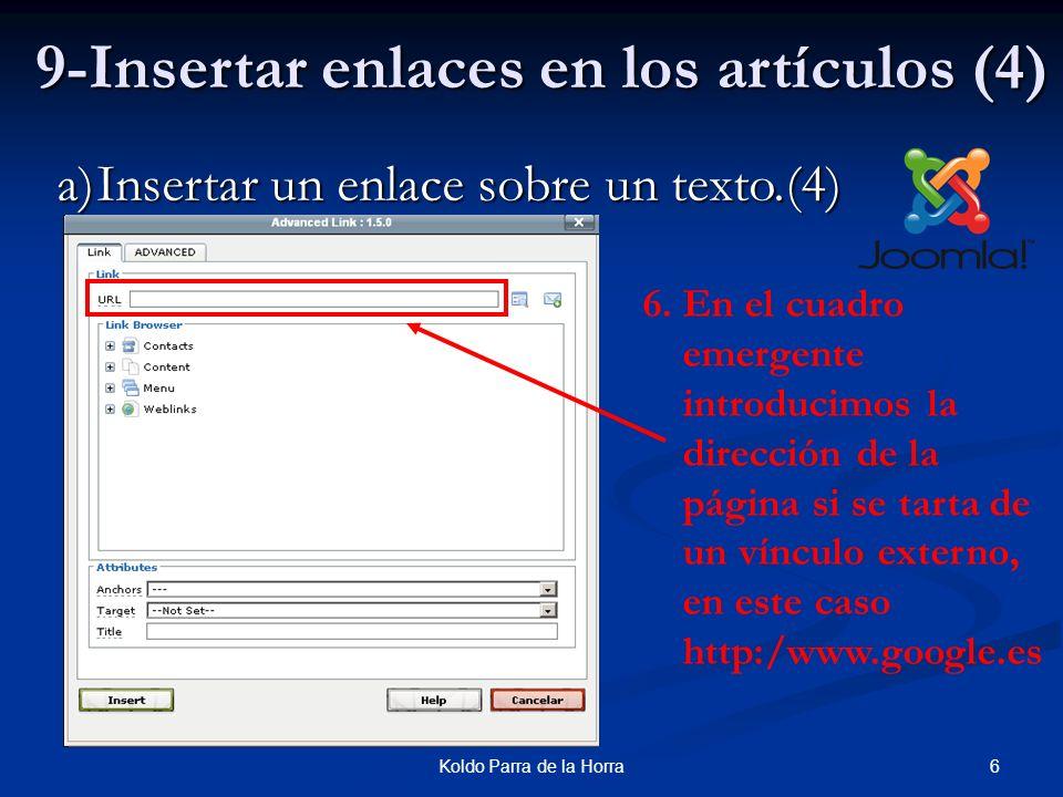 7Koldo Parra de la Horra 9-Insertar enlaces en los artículos (5) a)Insertar un enlace sobre un texto.(5) 7.Hay muchas opciones, pero no hay porqué complicarse.