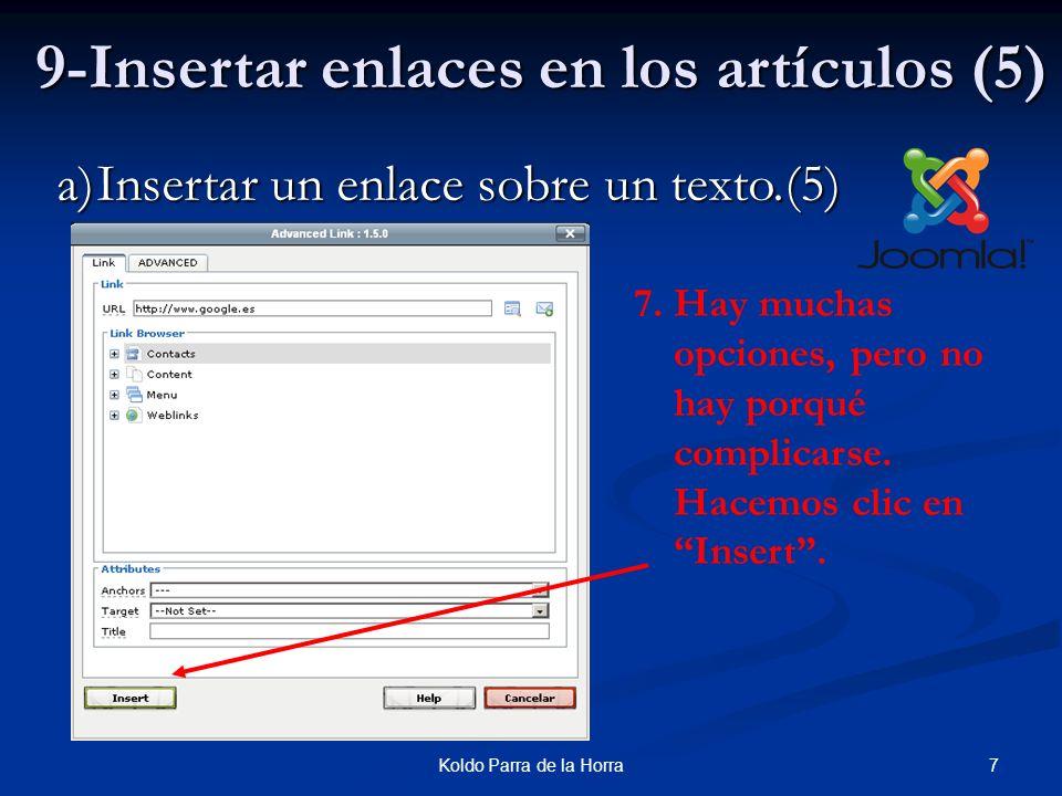 8Koldo Parra de la Horra 9-Insertar enlaces en los artículos (6) a)Insertar un enlace sobre un texto.(6) Ya vemos el texto subrayado y de otro color.