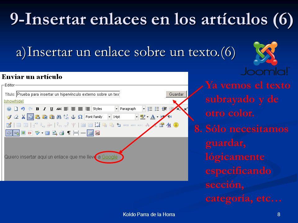9Koldo Parra de la Horra 9-Insertar enlaces en los artículos (7) a)Insertar un enlace sobre un texto.(7) 8.El resultado es el que se ve.