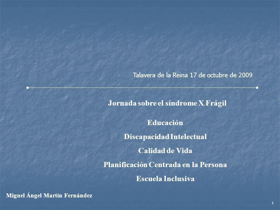 Educación Discapacidad Intelectual Calidad de Vida Planificación Centrada en la Persona Escuela Inclusiva Talavera de la Reina 17 de octubre de 2009 J