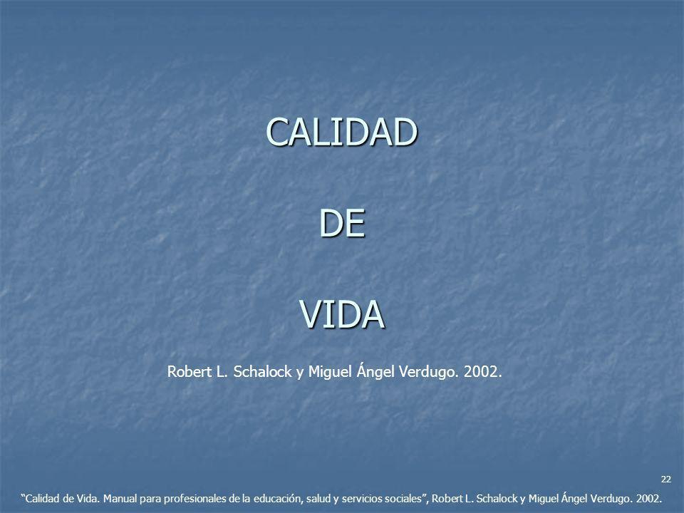 CALIDAD DE VIDA Calidad de Vida. Manual para profesionales de la educación, salud y servicios sociales, Robert L. Schalock y Miguel Ángel Verdugo. 200