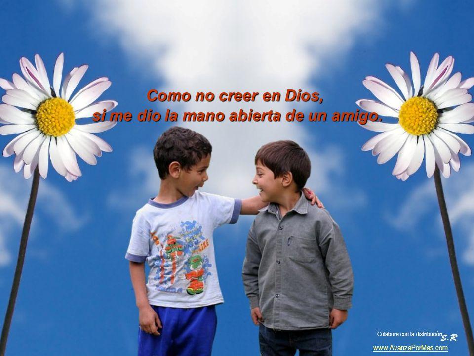 Como no creer en Dios, si está en las viñas y en el manso trigo. Colabora con la distribución: www.AvanzaPorMas.com