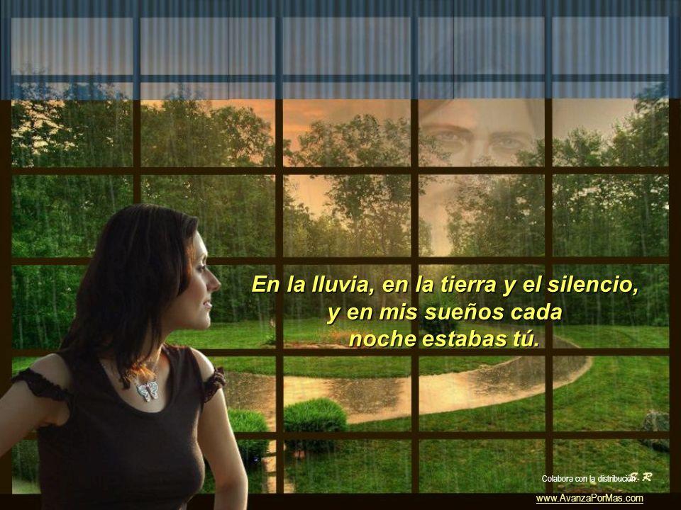Yo te llevo, desde niño, muy adentro. Te he encontraba en el pájaro y la flor. Colabora con la distribución: www.AvanzaPorMas.com