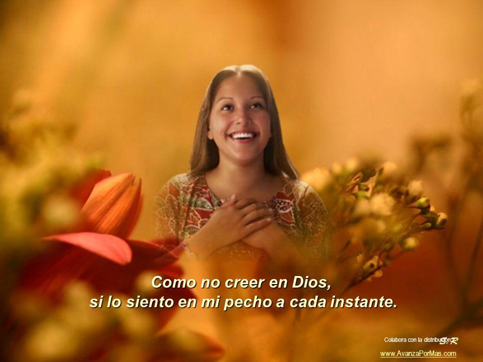 Como no creer en Dios, si me ha dado la mujer querida. Colabora con la distribución: www.AvanzaPorMas.com