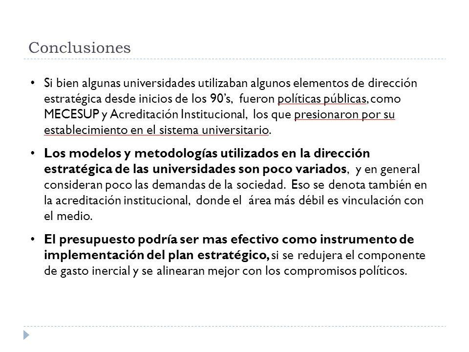 Si bien algunas universidades utilizaban algunos elementos de dirección estratégica desde inicios de los 90s, fueron políticas públicas, como MECESUP
