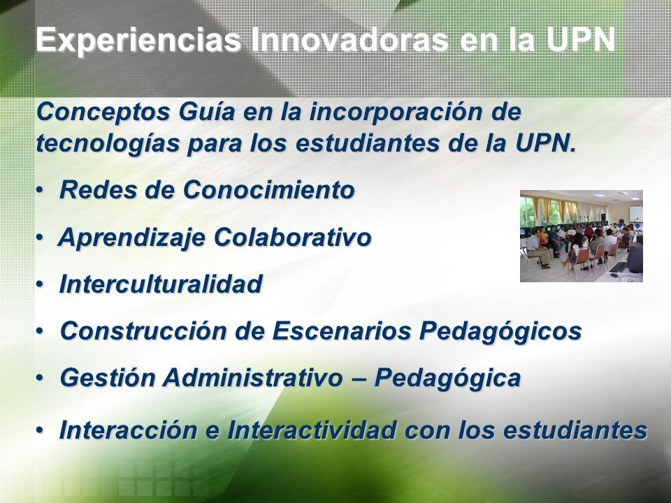 Experiencias Innovadoras en la UPN Conceptos Guía en la incorporación de tecnologías para los estudiantes de la UPN. Redes de Conocimiento Redes de Co