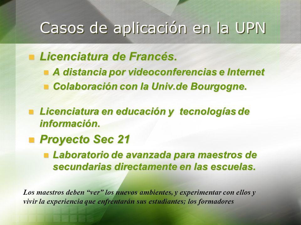 Casos de aplicación en la UPN Licenciatura de Francés. Licenciatura de Francés. A distancia por videoconferencias e Internet A distancia por videoconf