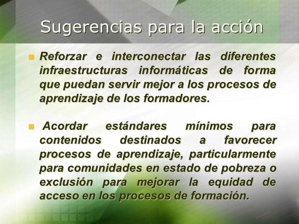 Sugerencias para la acción Reforzar e interconectar las diferentes infraestructuras informáticas de forma que puedan servir mejor a los procesos de ap