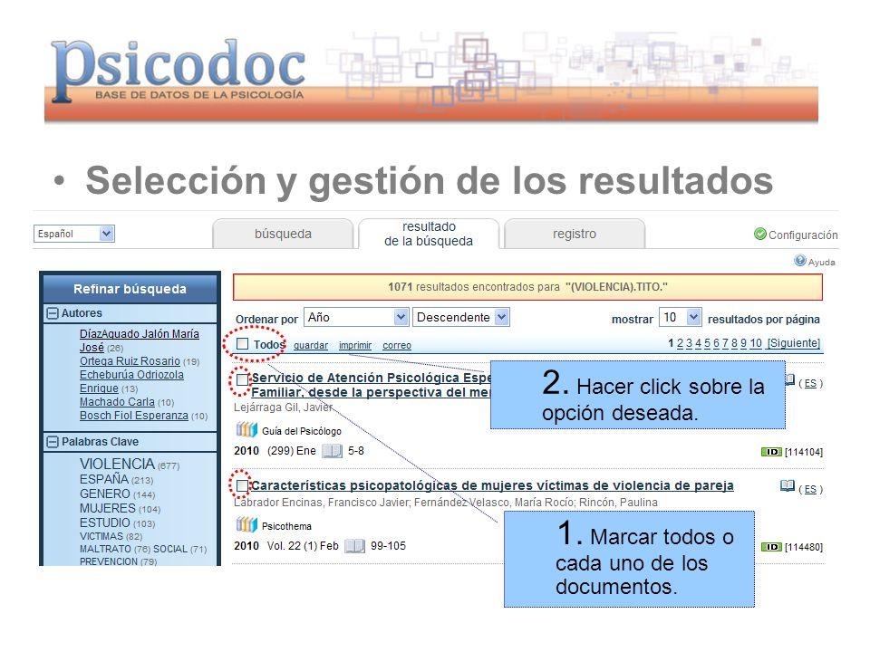 www.psicodoc.org Selección y gestión de los resultados 1. Marcar todos o cada uno de los documentos. 2. Hacer click sobre la opción deseada.