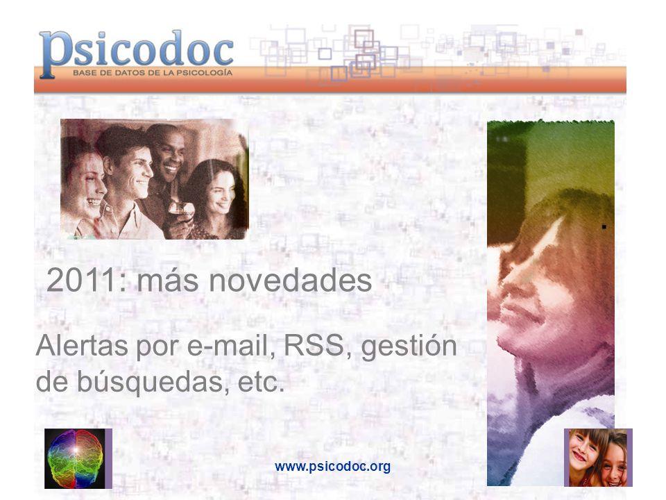 . Alertas por e-mail, RSS, gestión de búsquedas, etc. 2011: más novedades