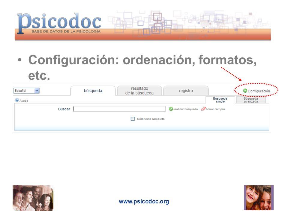 www.psicodoc.org Configuración: ordenación, formatos, etc.