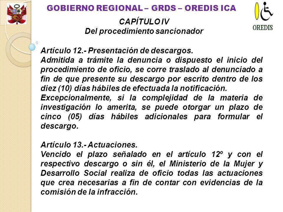 Artículo 11.- Inspecciones. 11.1.- Durante el desarrollo del procedimiento, e incluso antes de su inicio, el Ministerio de la Mujer y Desarrollo Socia