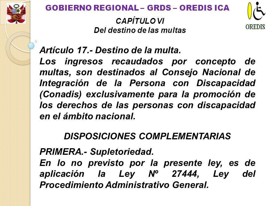 Artículo 16.- Aplicación de la Ley Nº 27444, Ley del Procedimiento Administrativo General.