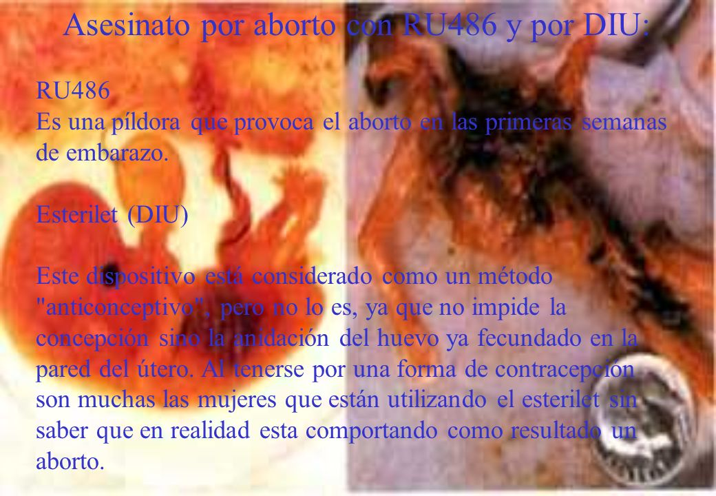 Asesinato por aborto químico con prostaglandinas: Esta forma más reciente de practicar el aborto, sobre todo durante la segunda parte del embarazo, utiliza unos productos químicos que hacen que el útero se contraiga fuertemente expulsando el bebé.