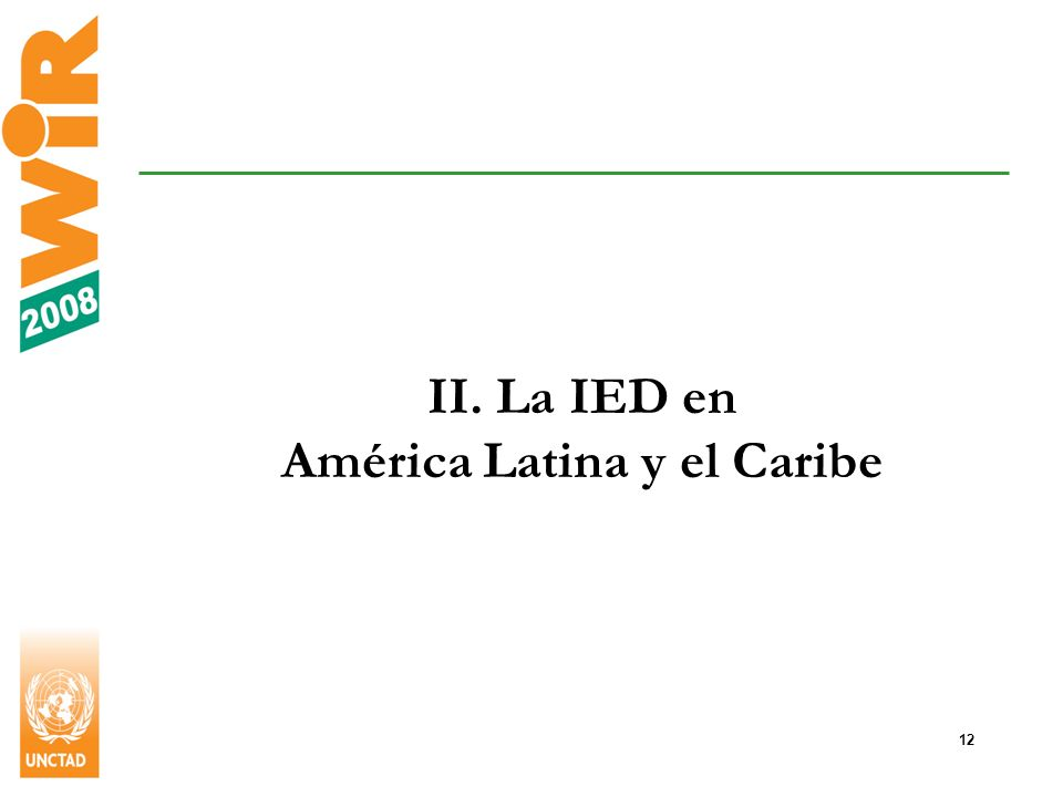 12 II. La IED en América Latina y el Caribe