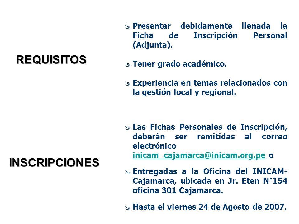REQUISITOS Presentar debidamente llenada la Ficha de Inscripción Personal (Adjunta).