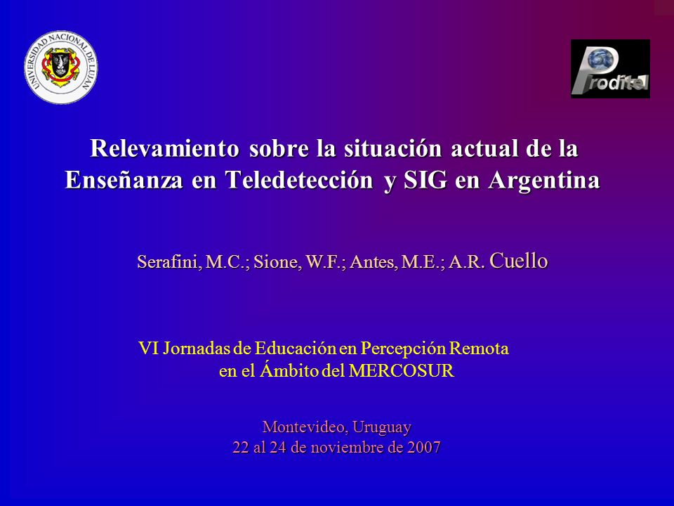 Relevamiento sobre la situación actual de la Enseñanza en Teledetección y SIG en Argentina VI Jornadas de Educación en Percepción Remota en el Ámbito