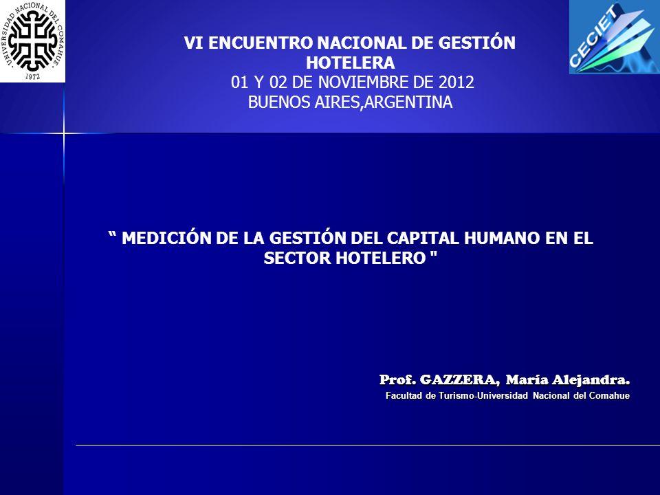 Prof. GAZZERA, María Alejandra. Facultad de Turismo-Universidad Nacional del Comahue VI ENCUENTRO NACIONAL DE GESTIÓN HOTELERA 01 Y 02 DE NOVIEMBRE DE