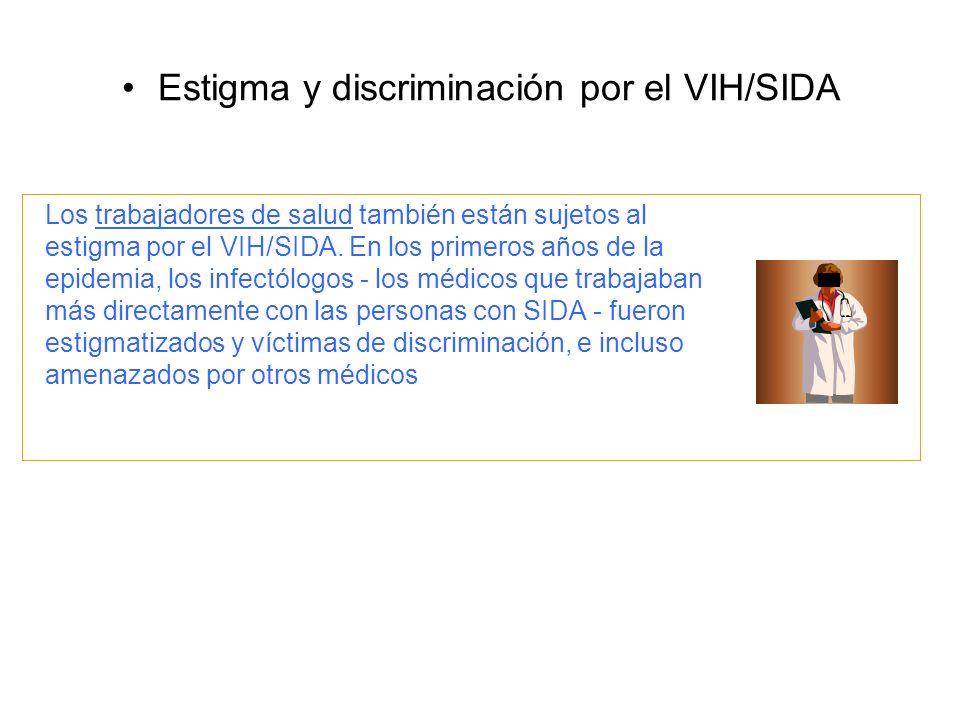 Los trabajadores de salud también están sujetos al estigma por el VIH/SIDA.