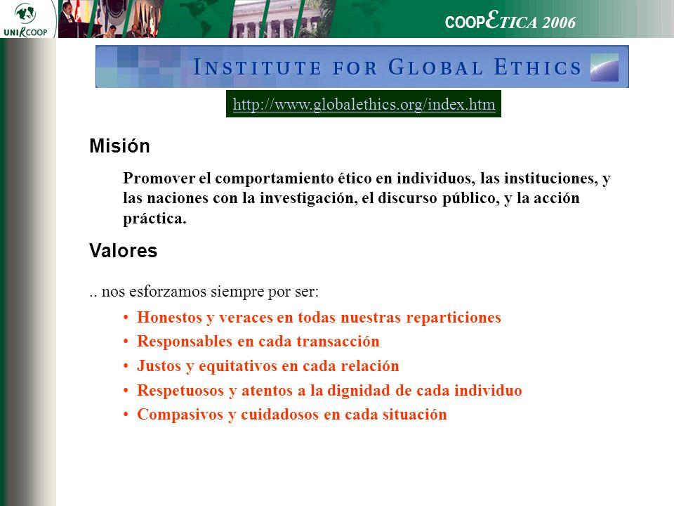 COOP E TICA 2006 Misión Promover el comportamiento ético en individuos, las instituciones, y las naciones con la investigación, el discurso público, y