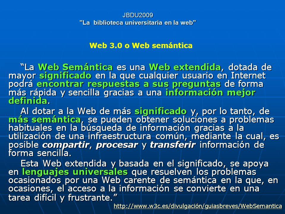 JBDU2009 La biblioteca universitaria en la web INFORMACION ADICIONAL EMERGENTE (Fuente)
