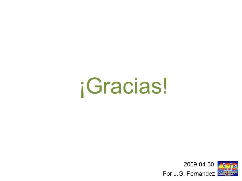 ¡Gracias! Por J.G. Fernández 2009-04-30