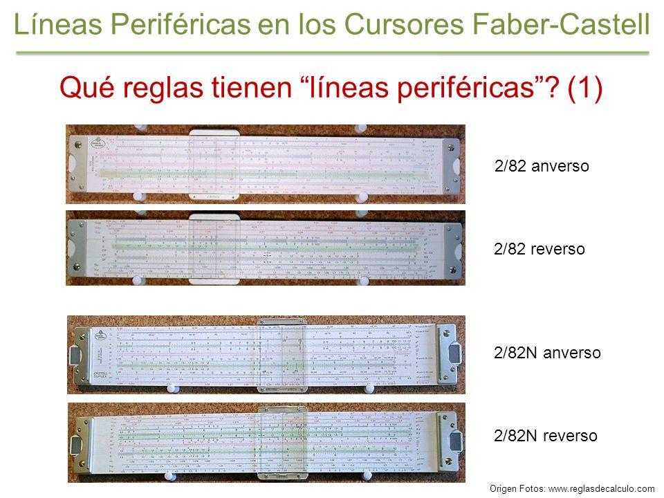 Qué reglas tienen líneas periféricas? (1) 2/82 anverso 2/82 reverso 2/82N anverso 2/82N reverso Líneas Periféricas en los Cursores Faber-Castell Orige