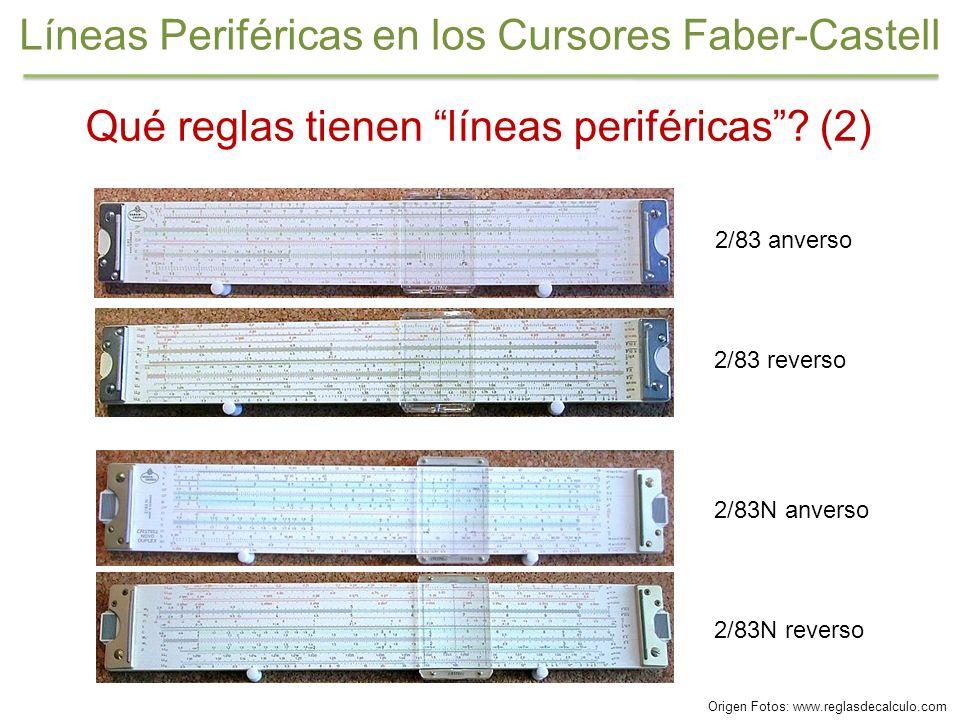 Qué reglas tienen líneas periféricas? (2) 2/83 anverso 2/83 reverso 2/83N anverso 2/83N reverso Líneas Periféricas en los Cursores Faber-Castell Orige
