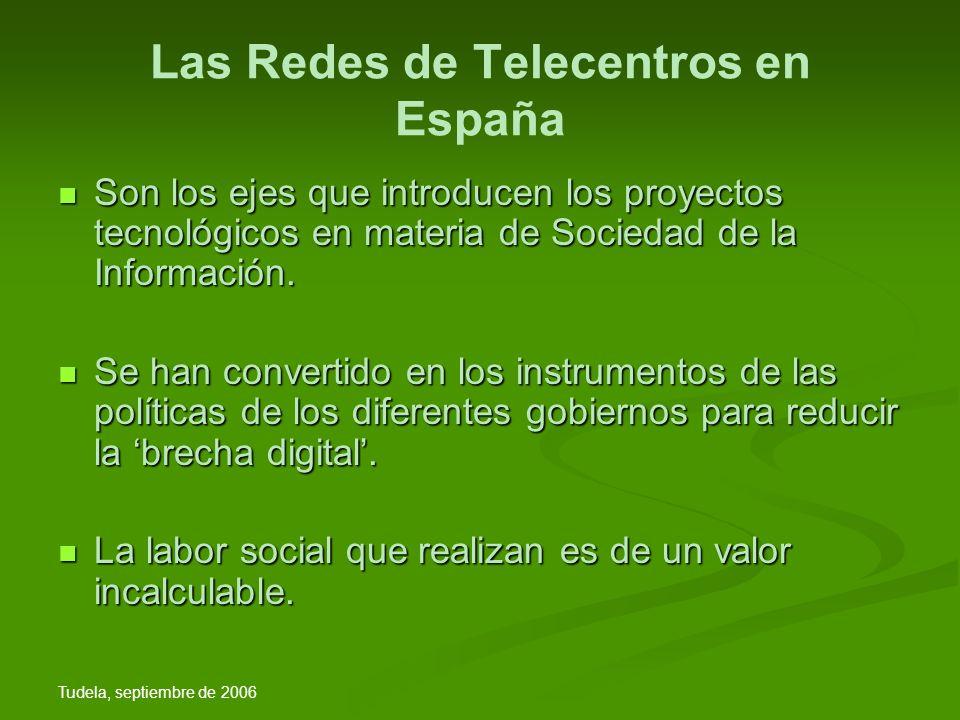 Tudela, septiembre de 2006 Las Redes de Telecentros en España Más de cinco años de experiencia.