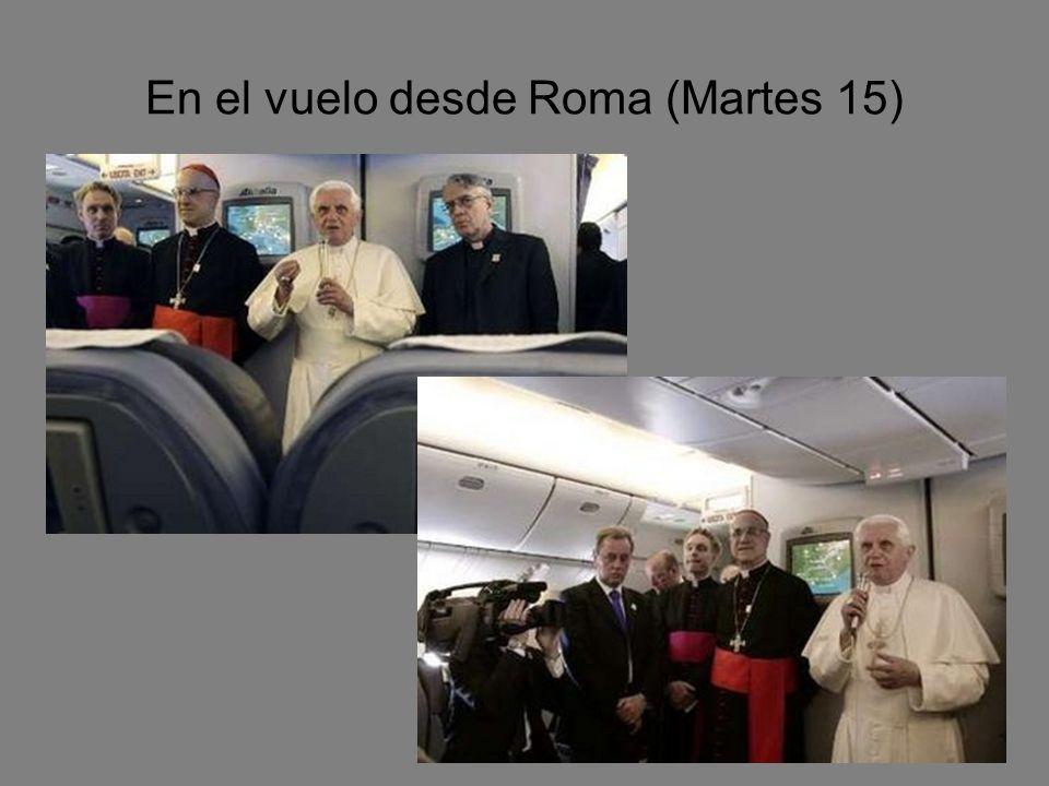 En el vuelo desde Roma (Martes 15)