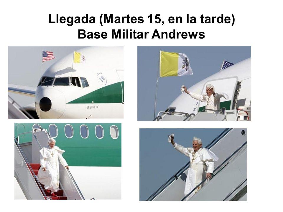 Llegada (Martes 15, en la tarde) Base Militar Andrews