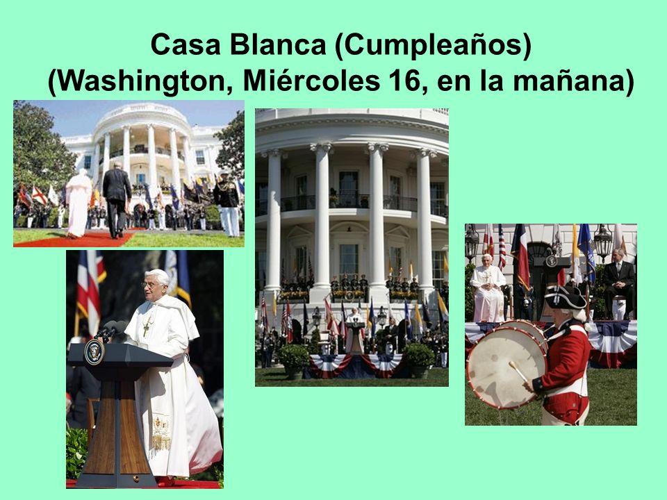 Casa Blanca (Cumpleaños) (Washington, Miércoles 16, en la mañana)