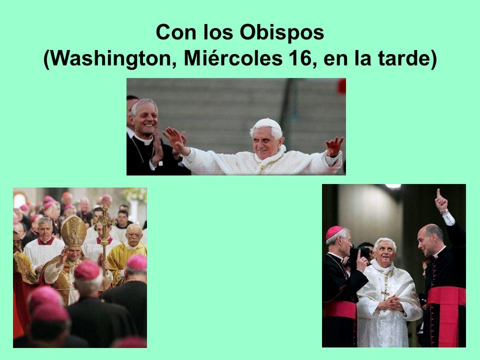 Con los Obispos (Washington, Miércoles 16, en la tarde)