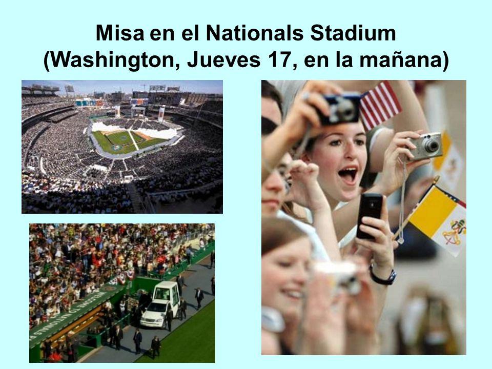 Misa en el Nationals Stadium (Washington, Jueves 17, en la mañana)