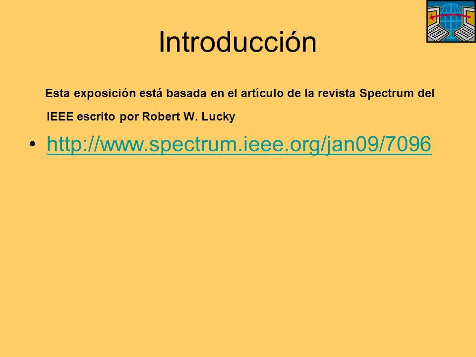Esta exposición está basada en el artículo de la revista Spectrum del IEEE escrito por Robert W.