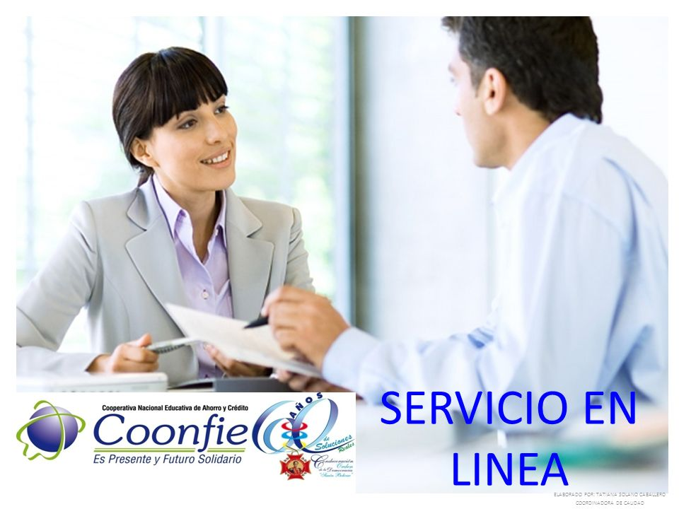 SERVICIO EN LINEA ELABORADO POR: TATIANA SOLANO CABALLERO COORDINADORA DE CALIDAD