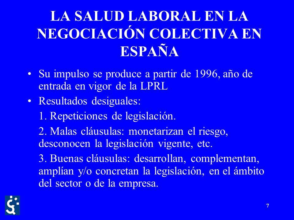 7 LA SALUD LABORAL EN LA NEGOCIACIÓN COLECTIVA EN ESPAÑA Su impulso se produce a partir de 1996, año de entrada en vigor de la LPRL Resultados desiguales: 1.