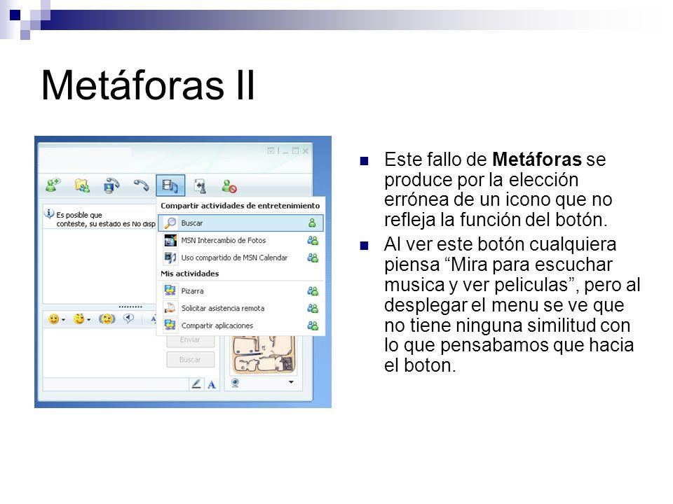Metáforas II Este fallo de Metáforas se produce por la elección errónea de un icono que no refleja la función del botón.