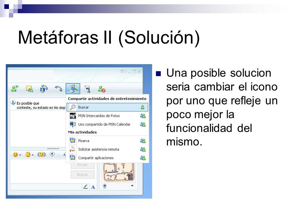 Metáforas II (Solución) Una posible solucion seria cambiar el icono por uno que refleje un poco mejor la funcionalidad del mismo.